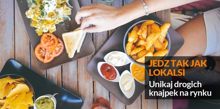 5.Jedz tak jak lokalsi – unikaj drogich knajpek na rynku